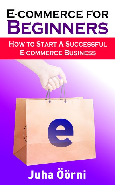 E-commerce for Beginners, Juha Öörni
