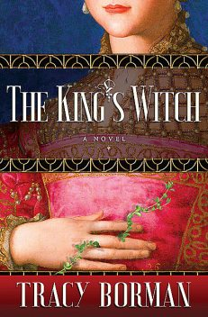 The King's Witch, Tracy Borman