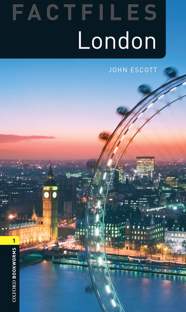 London Level 1 Factfiles Oxford Bookworms Library, John Escott