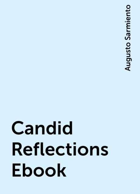 Candid Reflections Ebook, Augusto Sarmiento