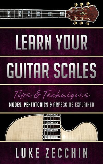 Learn Your Guitar Scales, Luke Zecchin