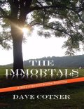 The Immortals – Book Three, Dave Cotner