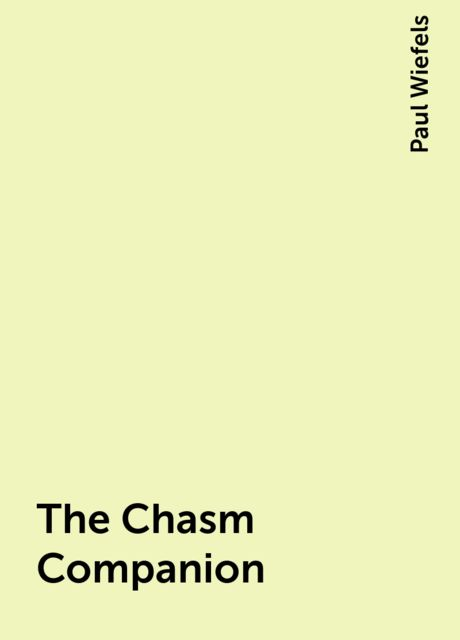 The Chasm Companion, Paul Wiefels
