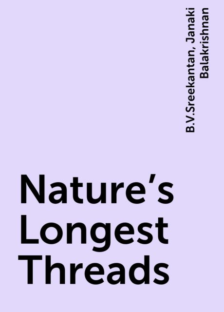 Nature's Longest Threads, B.V.Sreekantan, Janaki Balakrishnan