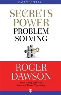 Secrets of Power Problem Solving, Roger Dawson