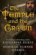 The Temple and the Crown, Katherine Kurtz, Deborah Turner Harris