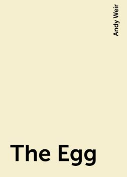 The Egg, Andy Weir