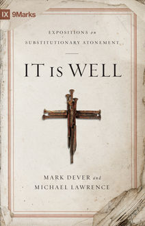 It Is Well, Mark Dever, Michael Lawrence