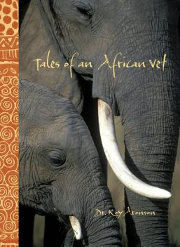 Tales of an African Vet, Roy Aronson