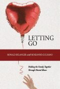 Letting Go: Holding the Family Together Through Mental Illness, Ronald Belanger