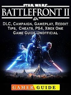 Star Wars Battlefront 2 Game, Xbox, PS4, DLC, Tips, Walkthroughs Guide Unofficial, Josh Abbott