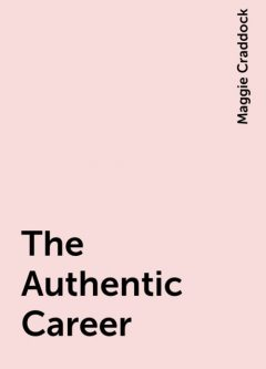 The Authentic Career, Maggie Craddock