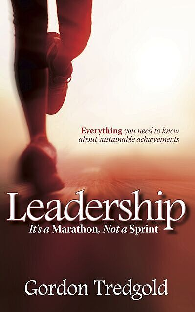 Leadership: It's a Marathon not a Sprint, Gordon Tredgold