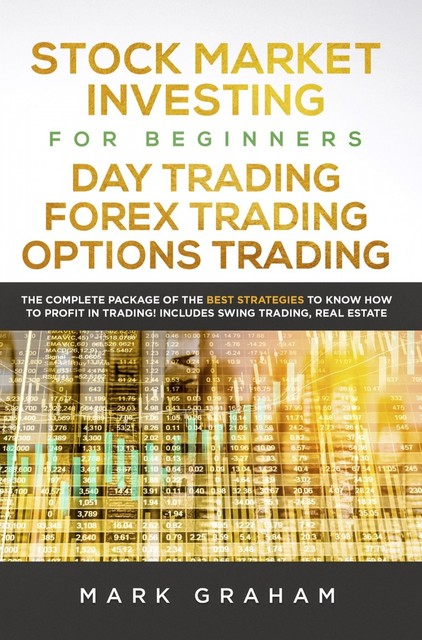 Stock Market Investing for Beginners, Day Trading, Forex Trading, Options Trading, Mark Graham