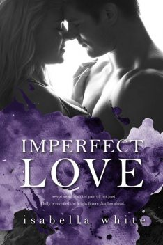 Imperfect Love, Isabella White