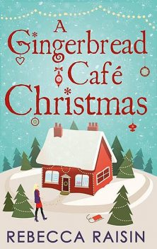 A Gingerbread Café Christmas, Rebecca Raisin