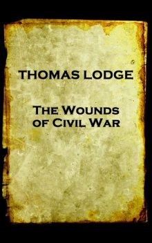 The Wounds of Civil War, Thomas Lodge