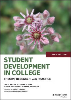 Student Development in College, Florence M.Guido, Kristen A.Renn, Lori D.Patton, Stephen John Quaye