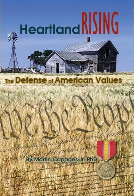 HEARTLAND RISING: The Defense of American Values, Martin Capages