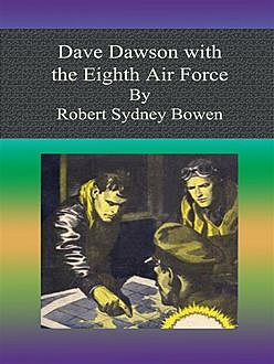 Dave Dawson with the Eighth Air Force, Robert Sydney Bowen