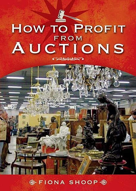 How to Profit from Auctions, Fiona Shoop