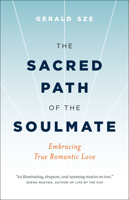 The Sacred Path of the Soulmate, Gerald Sze
