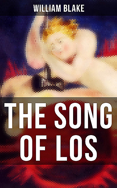 THE SONG OF LOS, William Blake