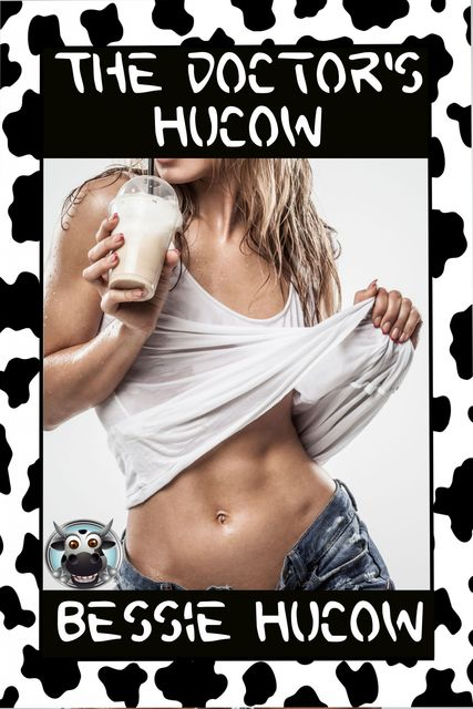 The Doctor's Hucow, Bessie Hucow