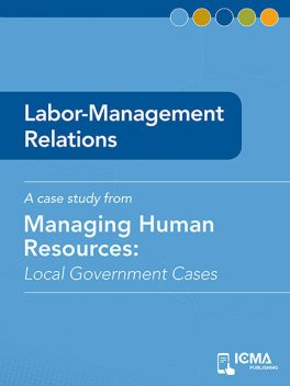 Labor-Management Relations, James M.Banovetz, David N.Ammons, M.Lyle Lacy Ill