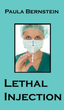 Lethal Injection, Paula Bernstein