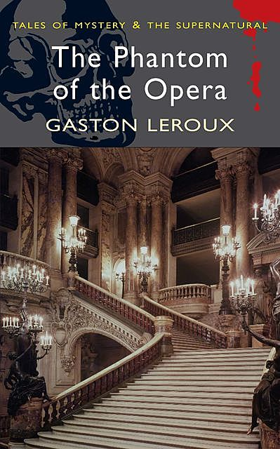 The Phantom of the Opera, Gaston Leroux, David Stuart Davies