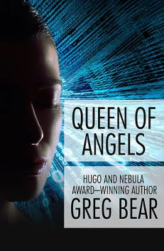 Queen of Angels, Greg Bear