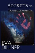 Secrets of Transformation, Eva Dillner