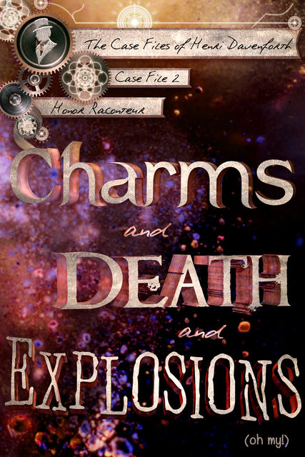 Charms and Death and Explosions (oh my!), Honor Raconteur