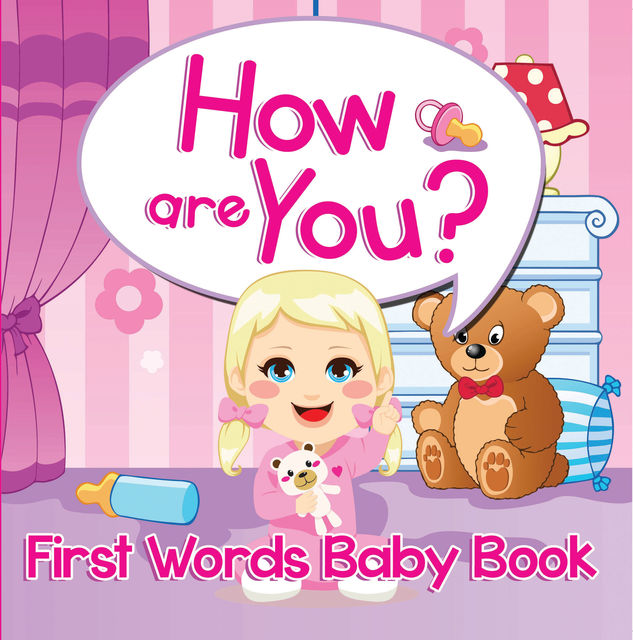 How are You? First Words Baby Book, Speedy Publishing LLC