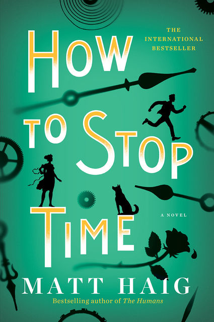 How to Stop Time, Matt Haig
