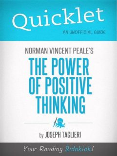 Quicklet on Norman Vincent Peale's The Power of Positive Thinking, Joseph Taglieri