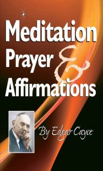 Meditation, Prayer & Affirmation, Edgar Cayce