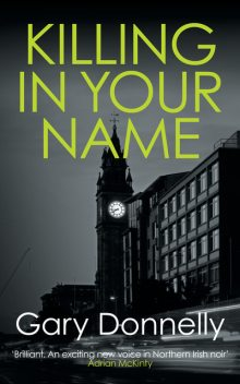 Killing in Your Name, Gary Donnelly
