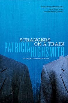 Strangers on a Train, Patricia Highsmith