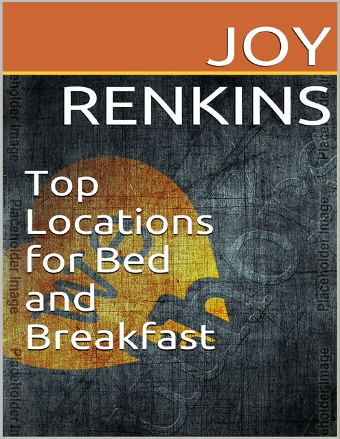 Top Locations for Bed and Breakfast, Joy Renkins