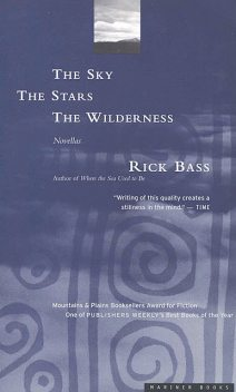The Sky, the Stars, the Wilderness, Rick Bass