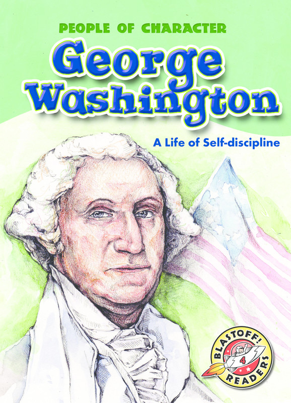 George Washington: A Life of Self-discipline, Anne Todd