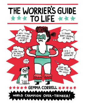 The Worrier's Guide to Life, Gemma Correll