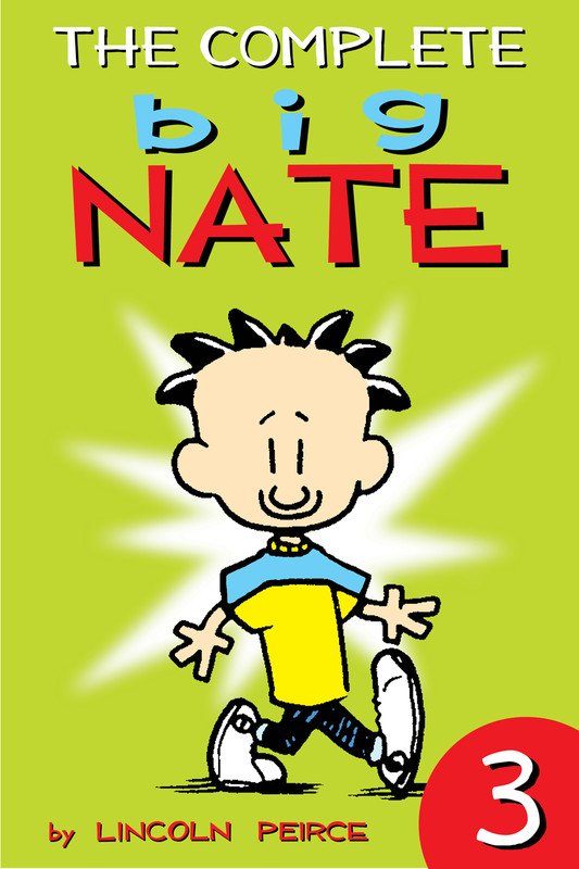 The Complete Big Nate: #3, Lincoln Peirce