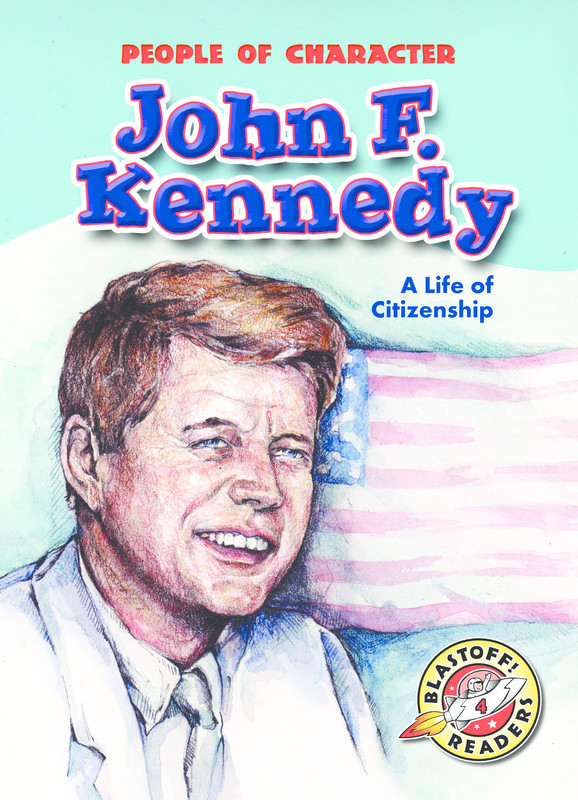 John F. Kennedy: A Life of Citizenship, Anne Todd