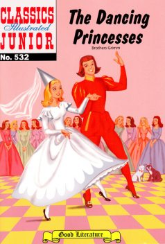The Dancing Princesses, Brothers Grimm