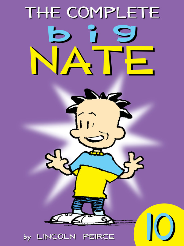 The Complete Big Nate: #10, Lincoln Peirce
