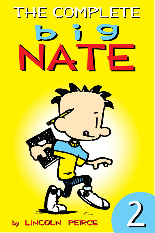The Complete Big Nate: #2, Lincoln Peirce