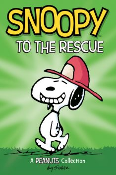 Snoopy to the Rescue (PEANUTS AMP! Series Book 8), Charles Schulz